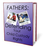 Fathers Defending Your Child Custody Rights