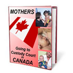 Mothers going to Custody Court in Canada